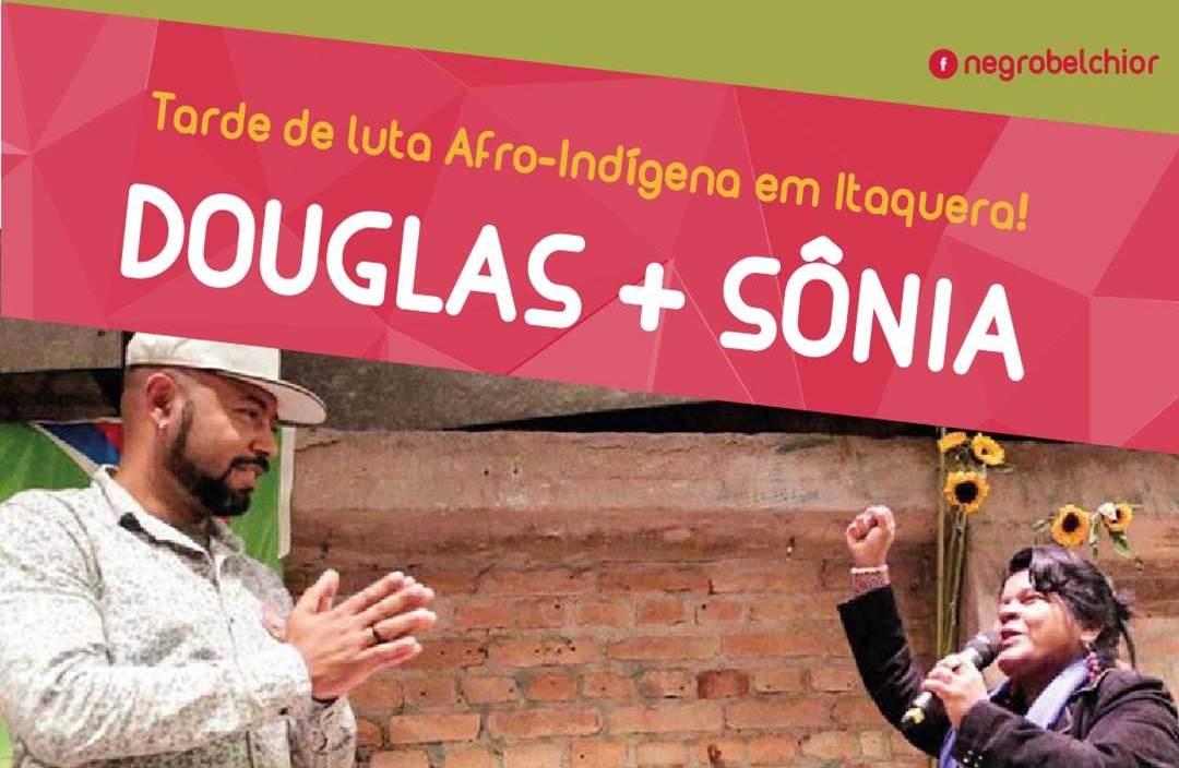 Douglas Belchior e Sonia Guajajara irão realizar evento em prol da luta afro-indígena em Itaquera