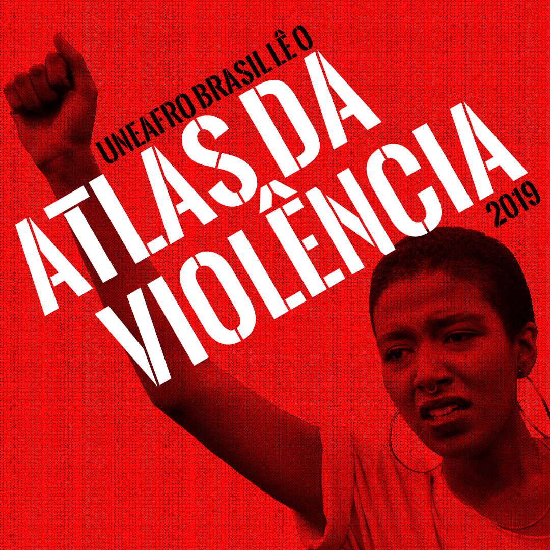 Uneafro Brasil lê o Atlas da Violência 2019