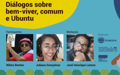 Uneafro Brasil convida especialistas em novos modelos de sociedade baseados no respeito, solidariedade e harmonia com a natureza